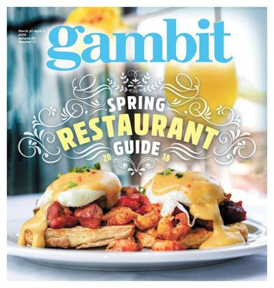 Gambit's 2018 spring restaurant guide_lowres