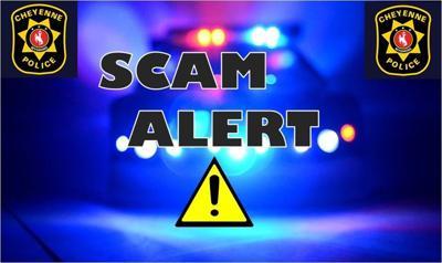 Cheyenne Police Scam Alert