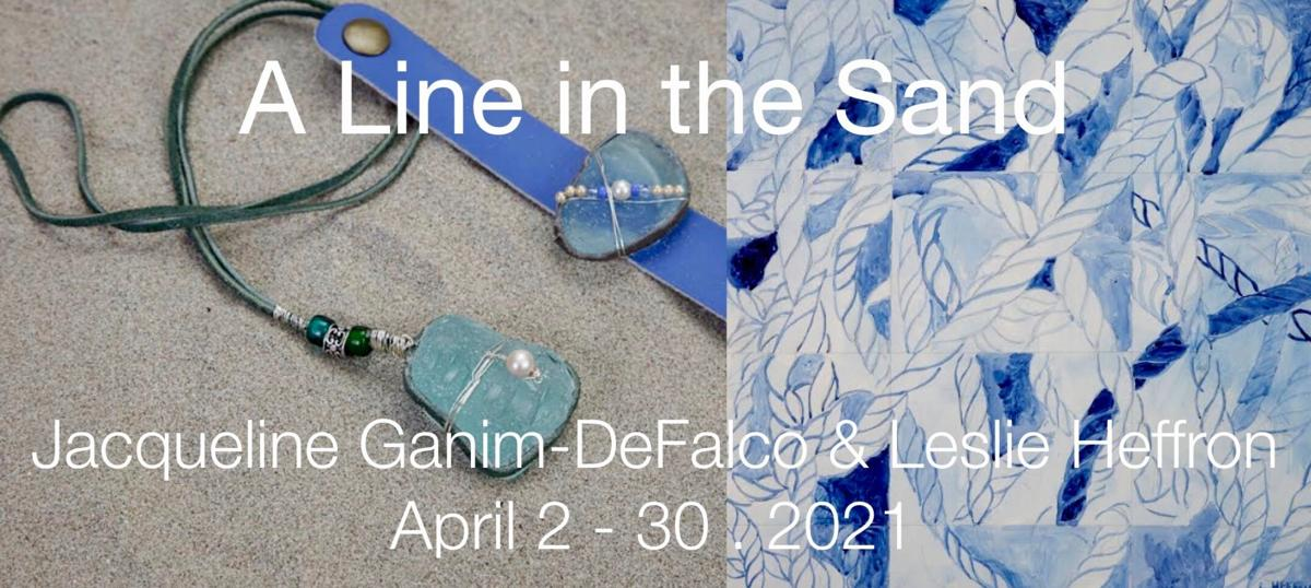 A Line in the Sand / Exhibit of Paintings and Sea Glass Wearable Art