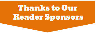 Your Reader Sponsorship Will Help Us Keep You Informed & Connected