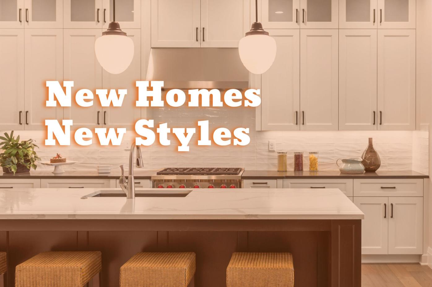 New Homes New Styles