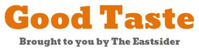 TheEastsiderLA.com - Good Taste