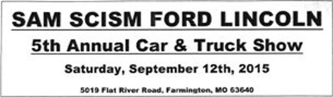 Sam Scism Ford >> 5th Annual Car And Truck Show Sept 12th Sam Scism Ford The