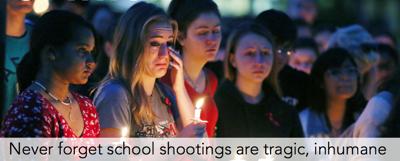 Never Forget School Shootings are tragic, inhumane