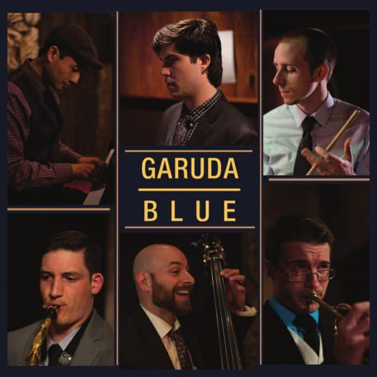 Garuda Blue Downtown Jazz to Uptown Funk Classic Jazz with a Contemporary Swing With Special Guest 2-Time Grammy Award-winner MADS TOLLING