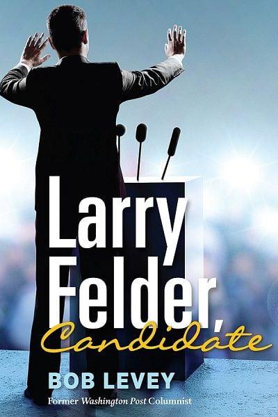 Larry Felder Candidate by Bob Levey
