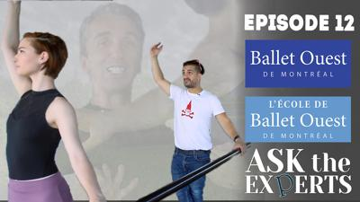 Ask The Expert Episode 12 -  Ballet Ouest