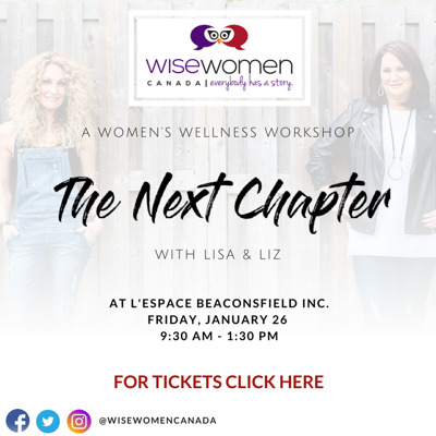 Wise Women Canada: The Next Chapter with Lisa and Liz: A Women's Wellness Workshop