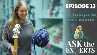 Ask The Expert Episode 13 -  Les Lainages Du Petit Mouton