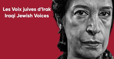 Iraqi Jewish Voices at the Museum of Jewish Montreal Sept. 22 to Oct. 20