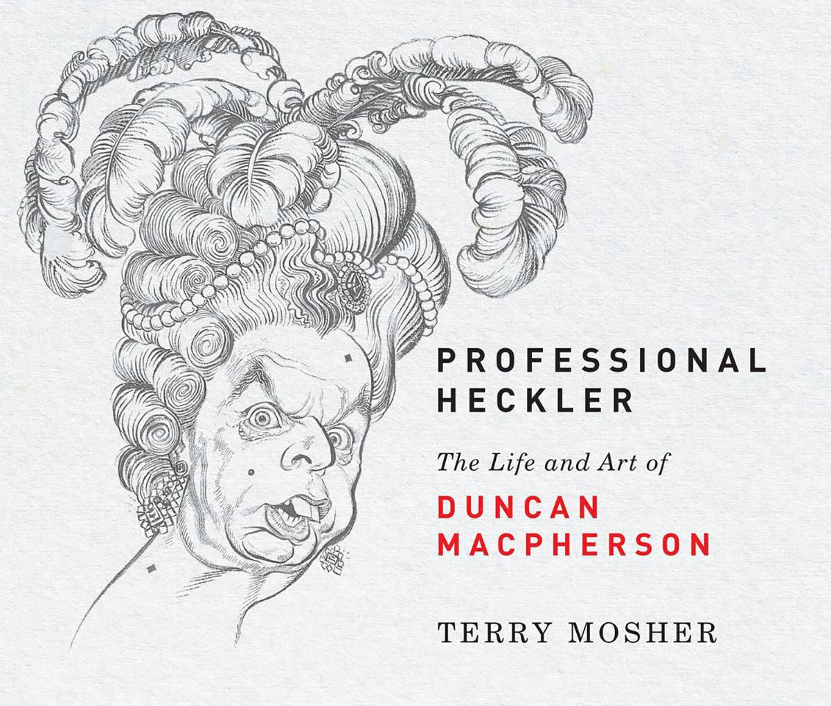 Terry Mosher's latest book chronicles the life and art of Duncan Macpherson