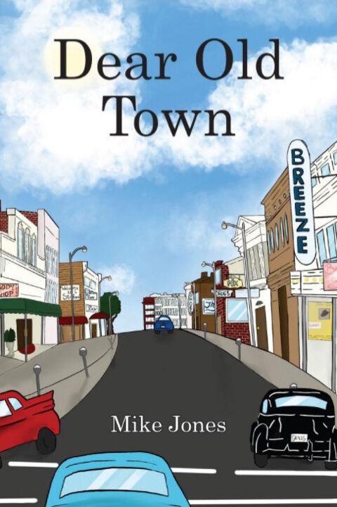 Dear Old Town Mike Jones