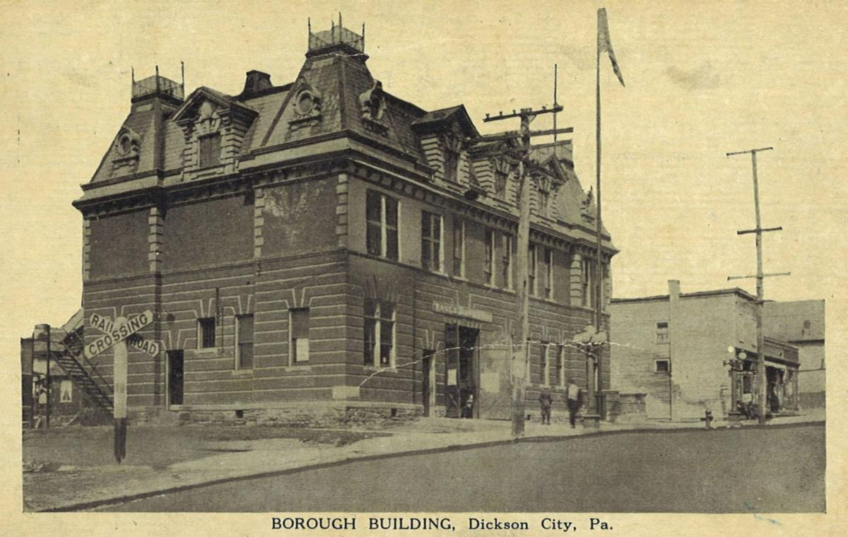 This undated postcard shows the Dickson City Borough Building. PHOTO COURTESY OF THE LACKAWANNA HISTORICAL SOCIETY
