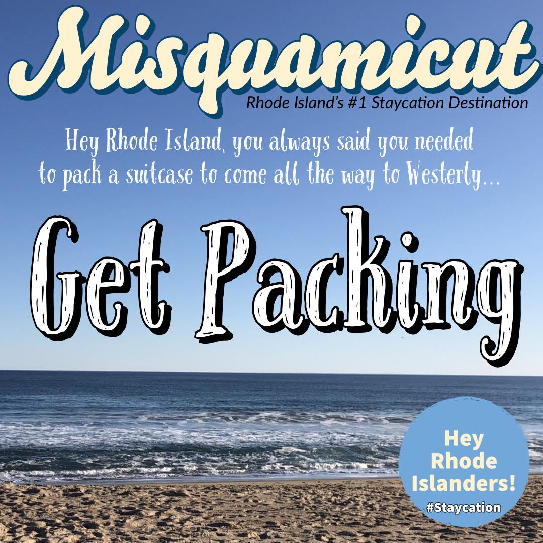 Misquamicut - get packing