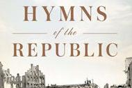 """""""He Has Loosed the Fatal Lightning"""" - Hymns of the Republic: The Story of the Final Year of the American Civil War"""
