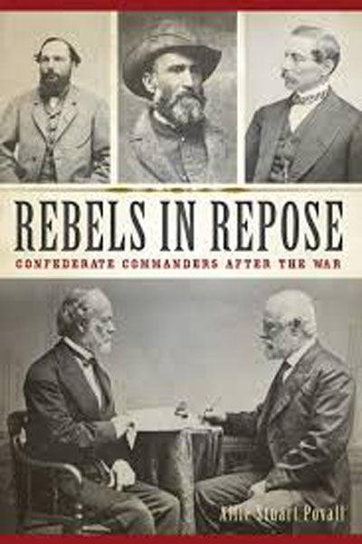 After Appomattox Rebels in Repose: Confederate Commanders After the War