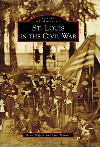 """""""Images of America: St. Louis in the Civil War"""""""