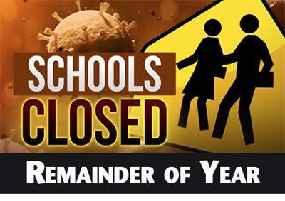 Schools Closed Remainder of Year/Coronavirus