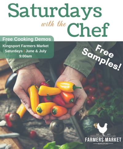 Saturdays with the Chef returns to Kingsport Farmers Market