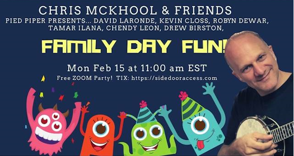 Family Day Fun with Chris McKhool & Friends!