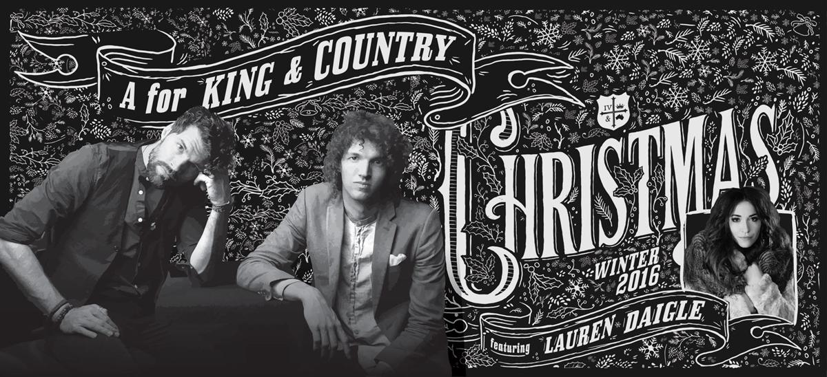 For King And Country Christmas.For King And Country Lauren Daigle To Take Stage For