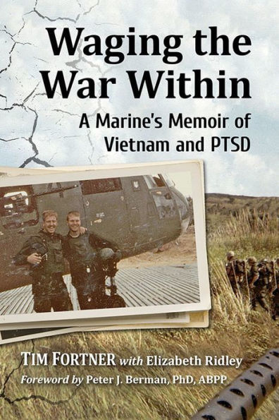 """""""Waging the War Within: A Marine's Memoir of PTSD and Vietnam"""" has been published by McFarland Books."""