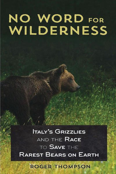 Roger Thompson writes to save endangered grizzlies