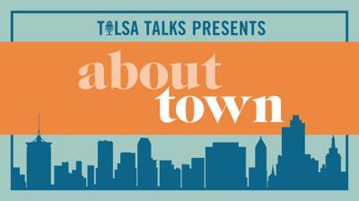 Tulsa Talks: About Town