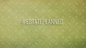 #EstatePlanned