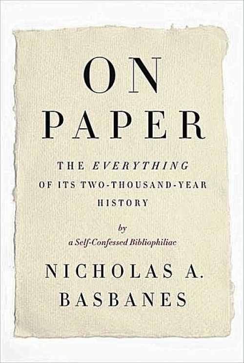 On Paper The Everything of Its Two-Thousand-Year History