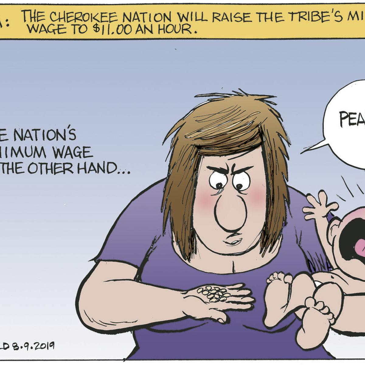 Bruce Plante Cartoon: Cherokee Nation raises minimum wage