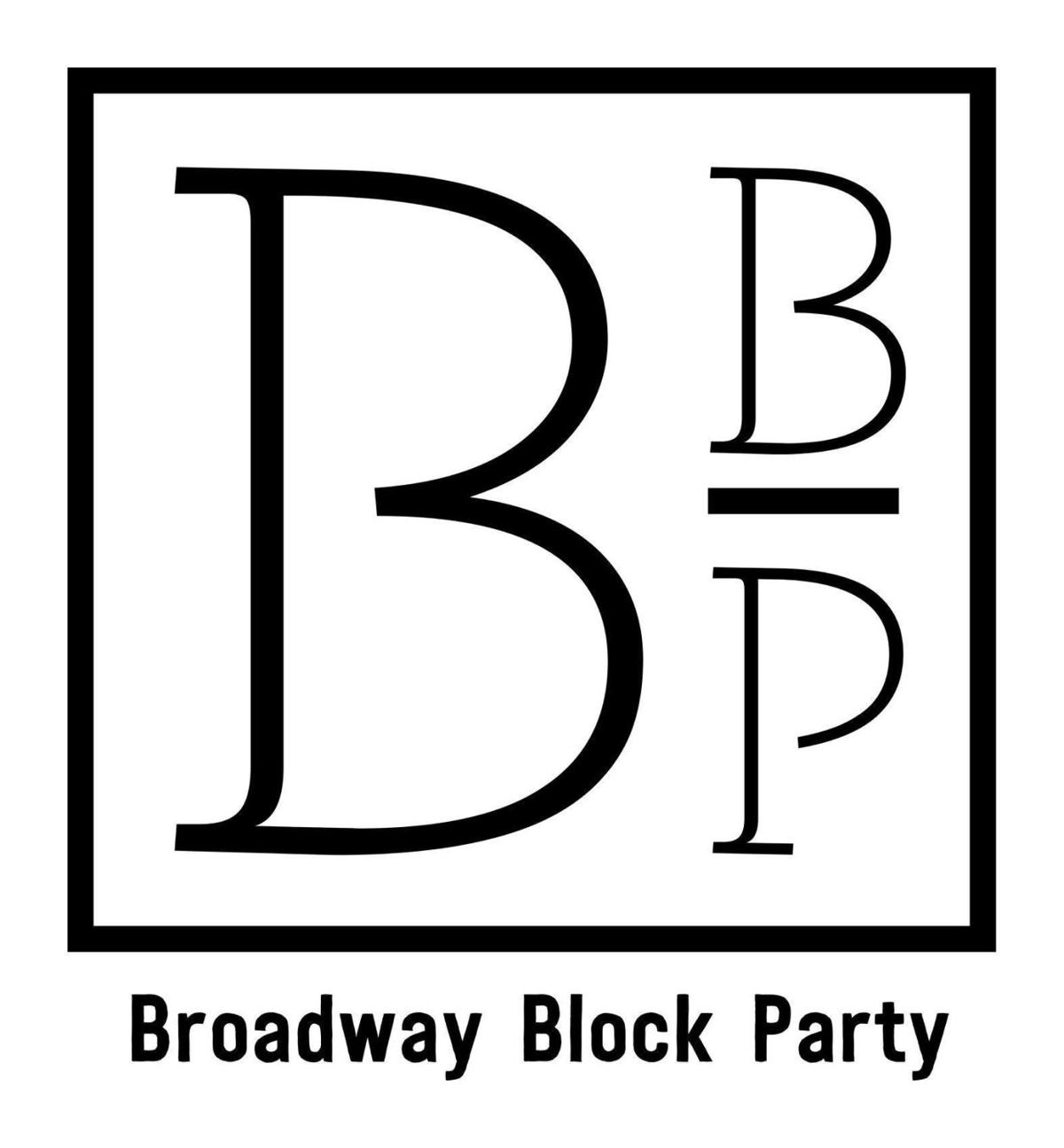 2nd Annual Broadway Block Party!