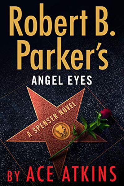 Books: Spenser goes to Hollywood in Ace Atkins' 'Angel Eyes'