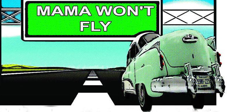'Mama Won't Fly,' but she's on a cross-country trek