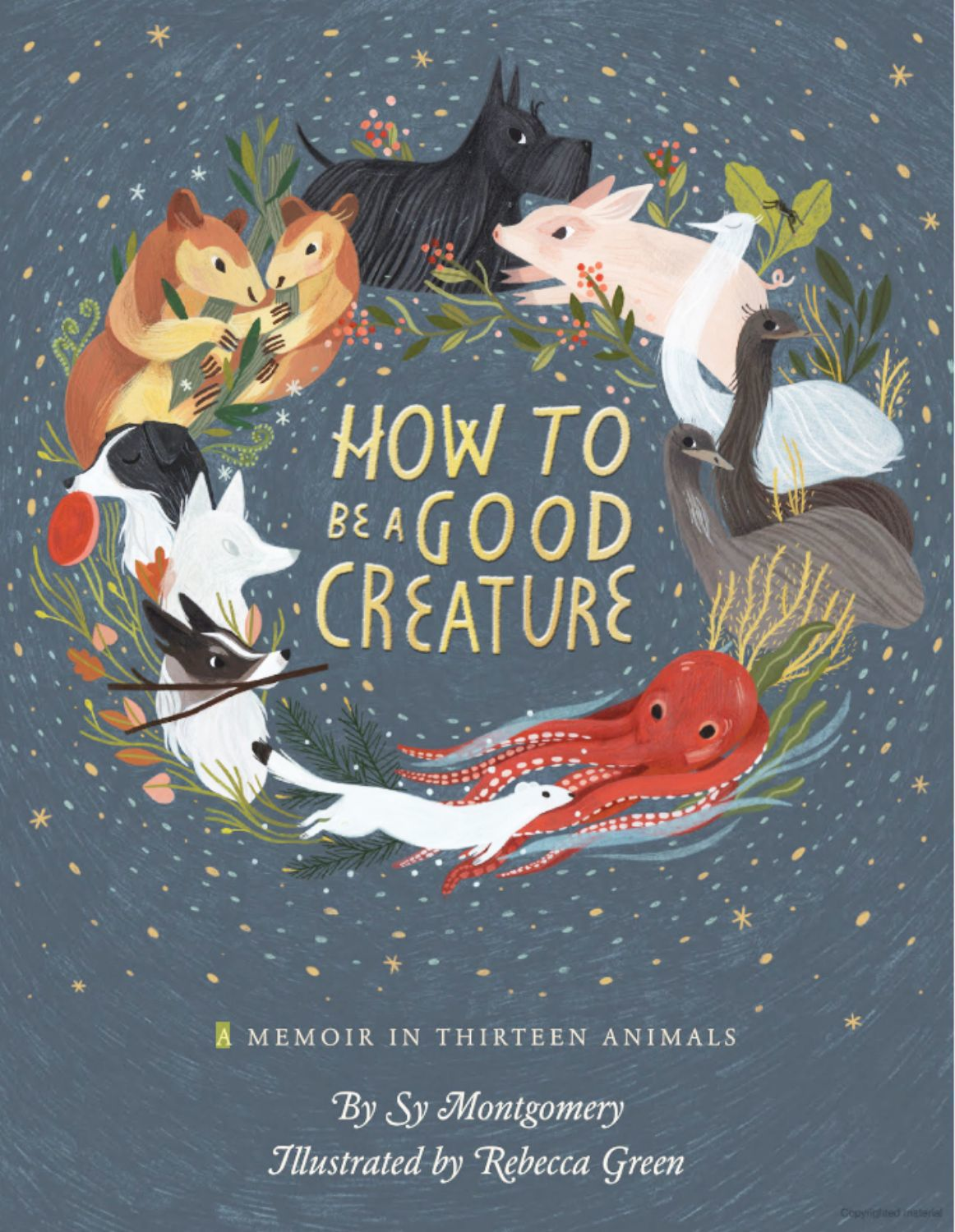 Sy Montgomery's How To Be a Good Creature