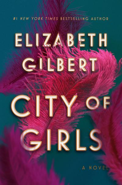 Books: Elizabeth Gilbert's 'City of Girls' has its charms despite a too-slow pace