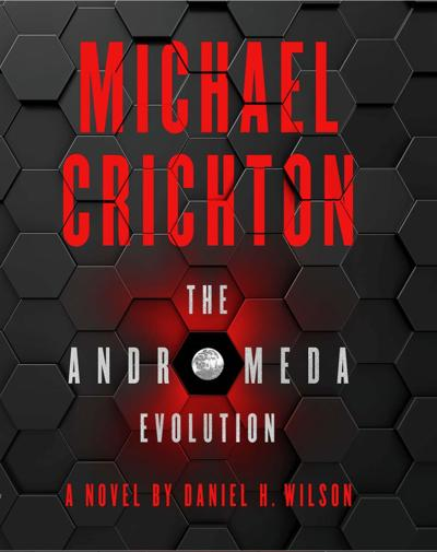 Books: Michael Crichton's classic thriller 'The Andromeda Strain' gets a deadly sequel