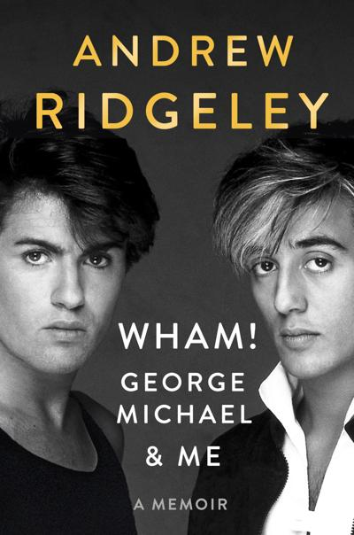 Books: Andrew Ridgeley reminisces about George Michael and the meteoric rise of Wham!