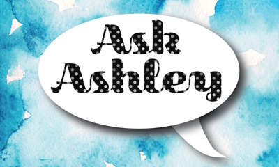COLUMN: Ask Ashley