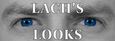 Lach's Looks