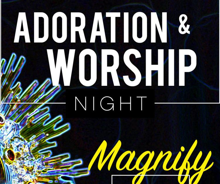 Magnify:  Adoration & Worship Night