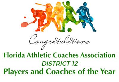 Congratulations to the Florida Athletic Coaches Association District 12 Players and Coaches of the Year
