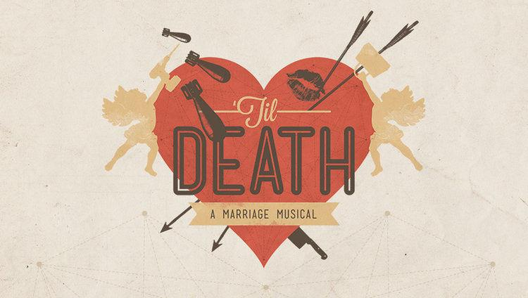 'Til Death: A Marriage Musical