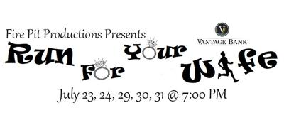 Fire Pit Productions Presents: Run For Your Wife!