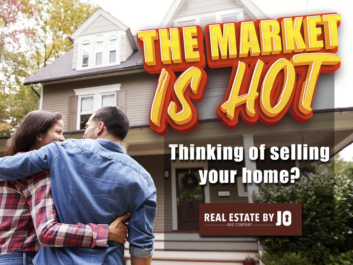 The Market is HOT!  Thinking of Selling your home?