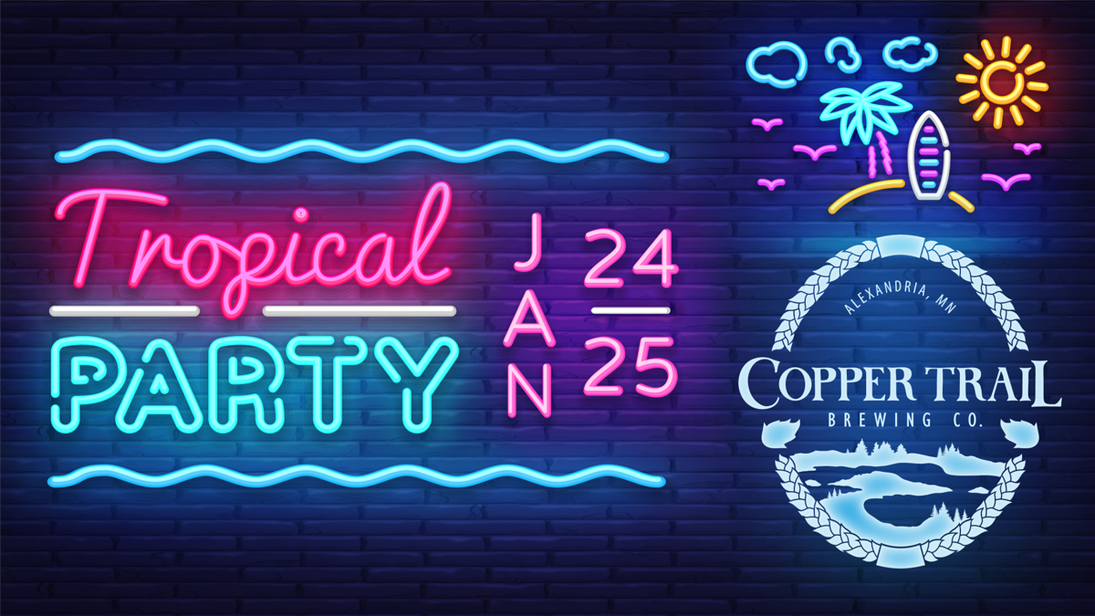 Tropical Party at Copper Trail Brewing