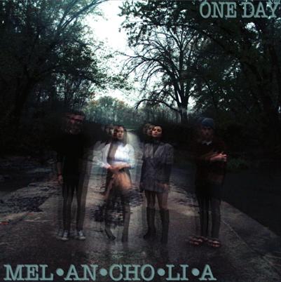 One Day - Mel·an·cho·li·a