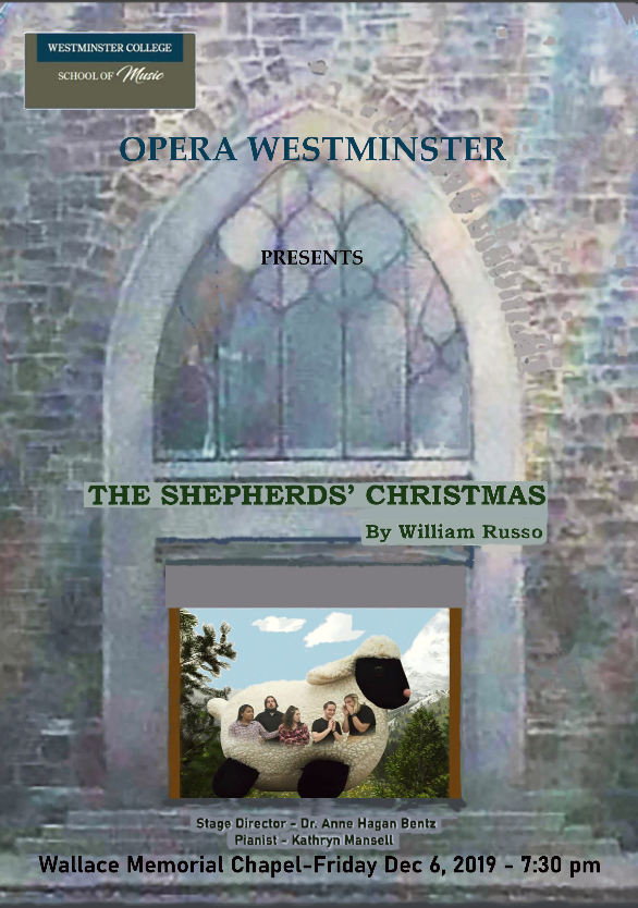 On Dec. 6th at 7:30 PM in Wallace Memorial Chapel, Opera Westminster will present The Shepherd's Christmas by William Russo. Admission is free. All ages are welcome. A funny twist to the Christmas Story from a medieval perspective. Ewe won't want to miss it!!!!