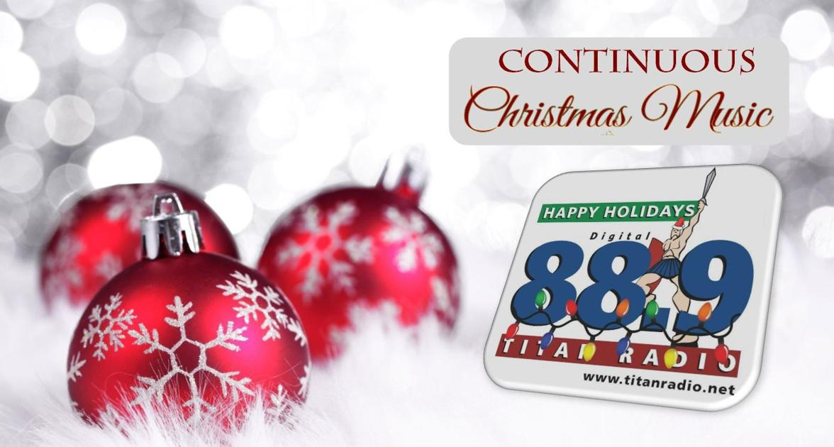 Continuous Christmas Music.Continuous Christmas Music Begins On Titan Radio Calendar