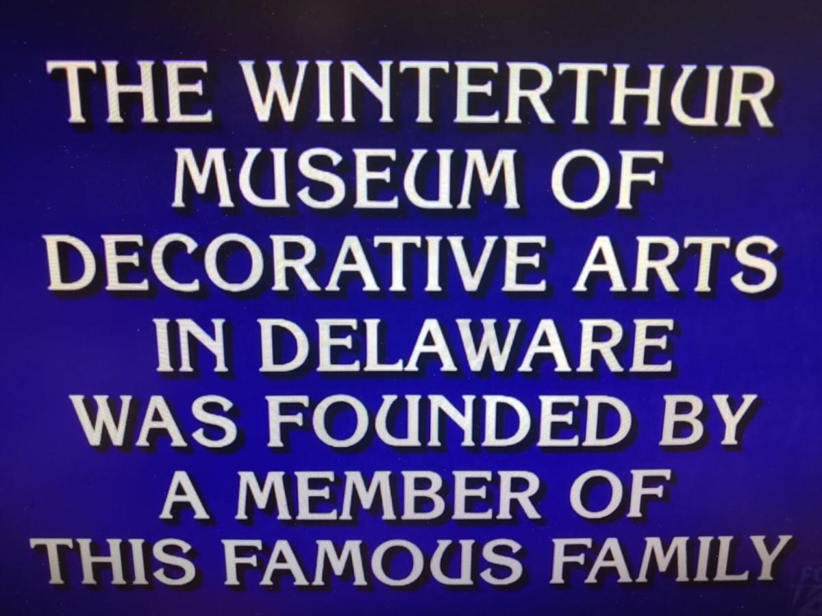 Jeopardy Clue on Winterthur - March 2, 2021